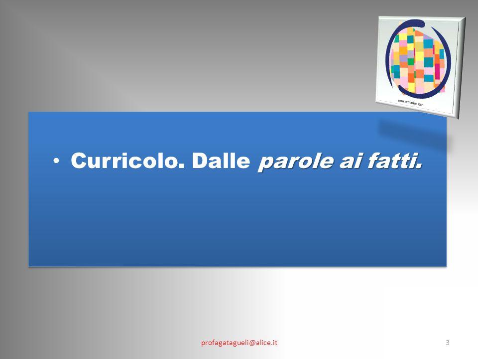 profagatagueli@alice.it3 parole ai fatti. Curricolo. Dalle parole ai fatti.