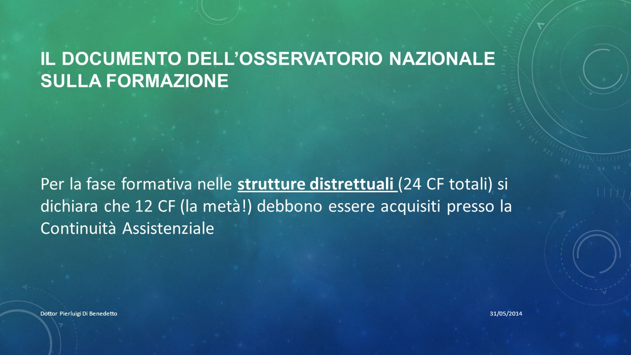 IL DOCUMENTO DELL'OSSERVATORIO NAZIONALE SULLA FORMAZIONE 31/05/2014Dottor Pierluigi Di Benedetto Per la fase formativa nelle strutture distrettuali (