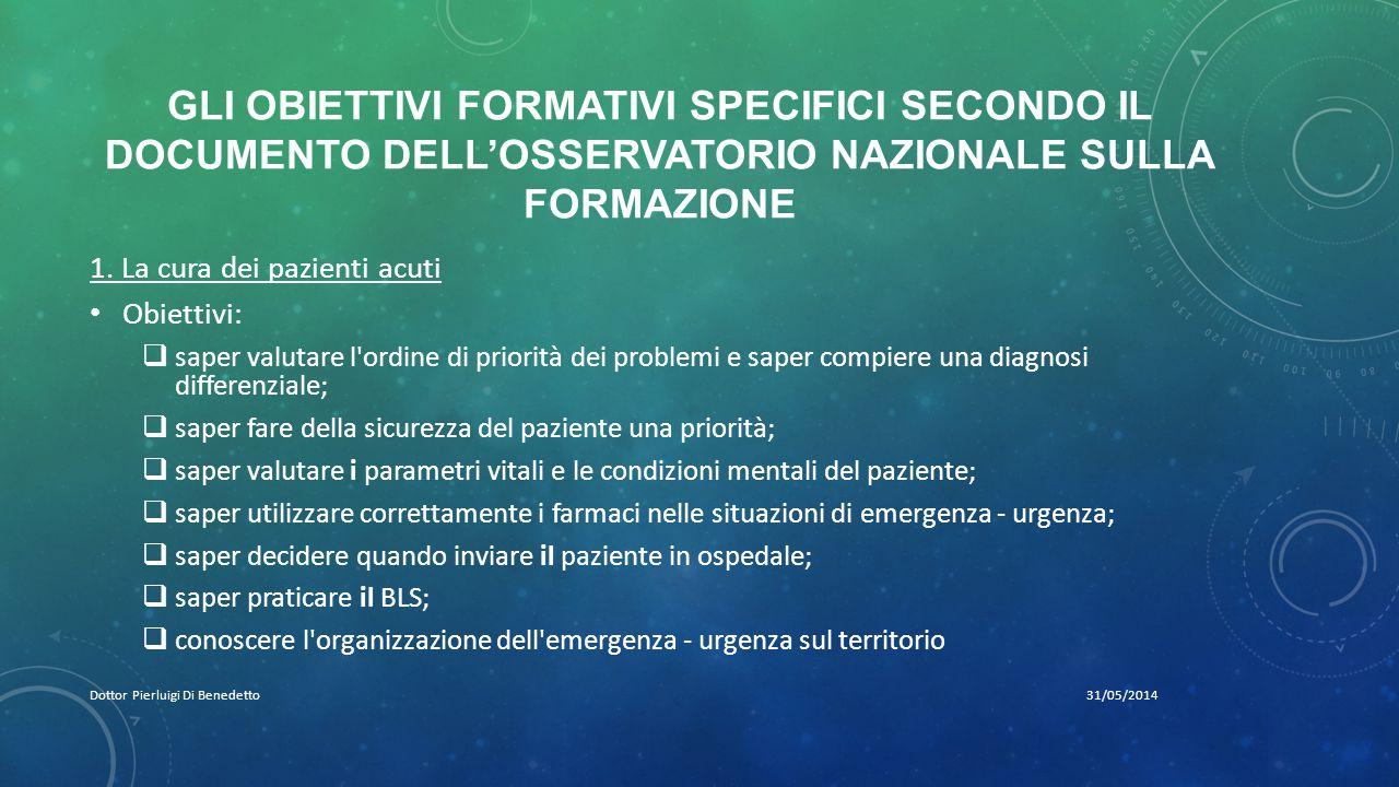GLI OBIETTIVI FORMATIVI SPECIFICI SECONDO IL DOCUMENTO DELL'OSSERVATORIO NAZIONALE SULLA FORMAZIONE 31/05/2014Dottor Pierluigi Di Benedetto 1.