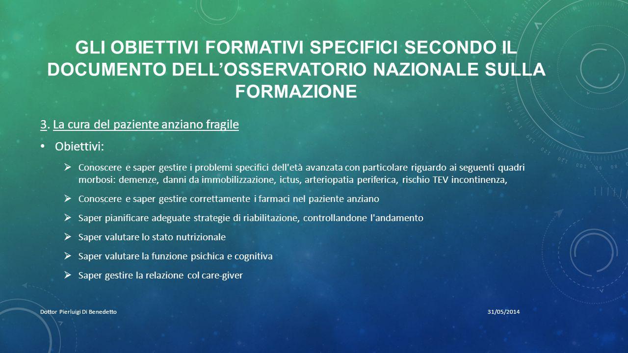 GLI OBIETTIVI FORMATIVI SPECIFICI SECONDO IL DOCUMENTO DELL'OSSERVATORIO NAZIONALE SULLA FORMAZIONE 31/05/2014Dottor Pierluigi Di Benedetto 3.