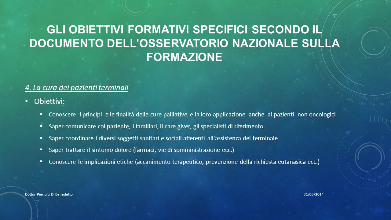 GLI OBIETTIVI FORMATIVI SPECIFICI SECONDO IL DOCUMENTO DELL'OSSERVATORIO NAZIONALE SULLA FORMAZIONE 31/05/2014Dottor Pierluigi Di Benedetto 4.