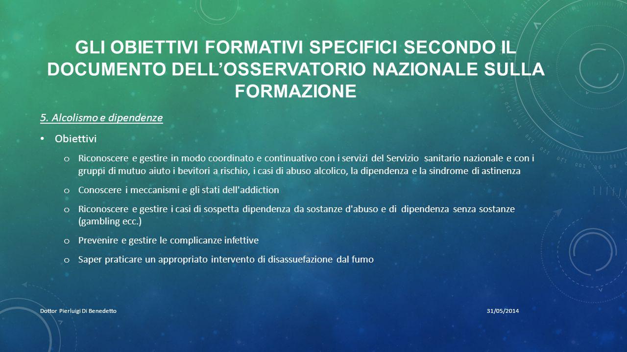 GLI OBIETTIVI FORMATIVI SPECIFICI SECONDO IL DOCUMENTO DELL'OSSERVATORIO NAZIONALE SULLA FORMAZIONE 31/05/2014Dottor Pierluigi Di Benedetto 5.