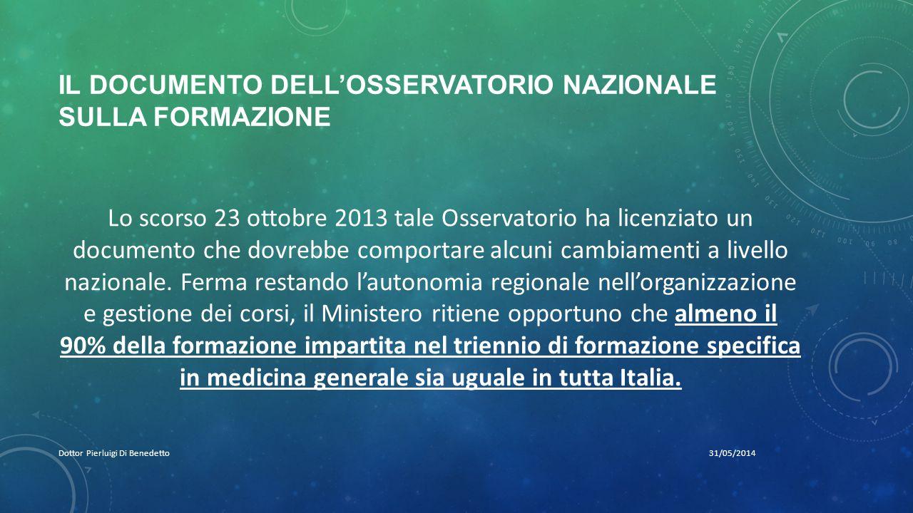 IL DOCUMENTO DELL'OSSERVATORIO NAZIONALE SULLA FORMAZIONE 31/05/2014Dottor Pierluigi Di Benedetto Lo scorso 23 ottobre 2013 tale Osservatorio ha licen