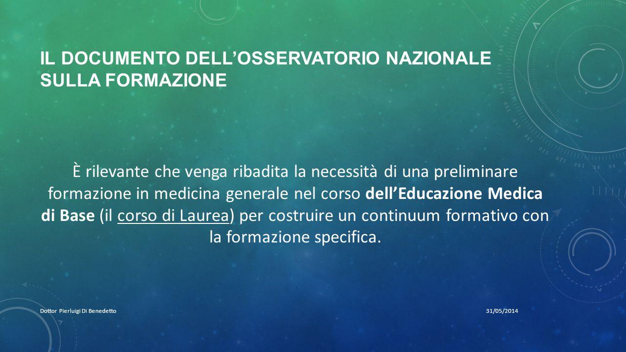 IL DOCUMENTO DELL'OSSERVATORIO NAZIONALE SULLA FORMAZIONE 31/05/2014Dottor Pierluigi Di Benedetto È rilevante che venga ribadita la necessità di una p