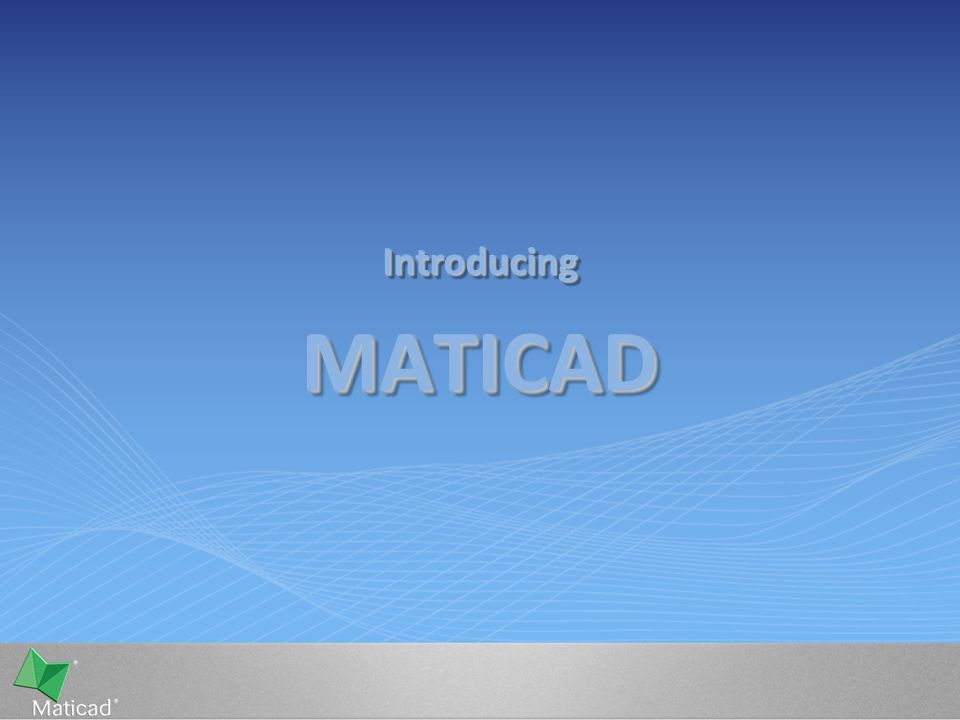 MATICADMATICAD IntroducingIntroducing
