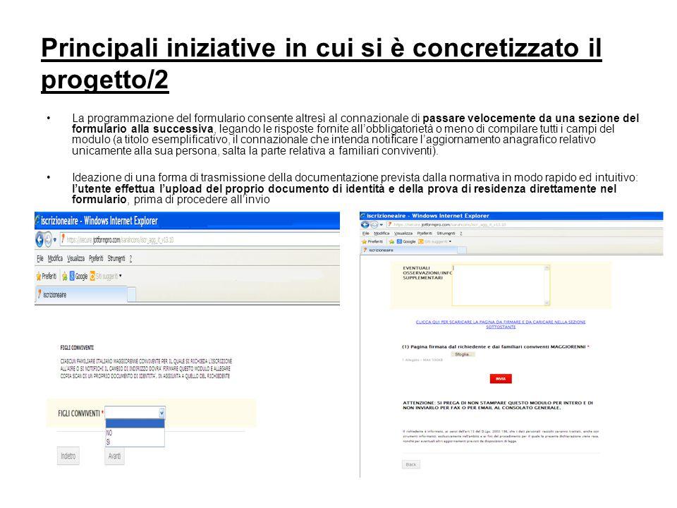 Principali iniziative in cui si è concretizzato il progetto/2 La programmazione del formulario consente altresì al connazionale di passare velocemente