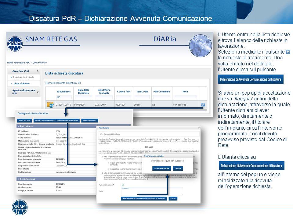 Discatura PdR – Dichiarazione Avvenuta Comunicazione L'Utente entra nella lista richieste e trova l'elenco delle richieste in lavorazione.
