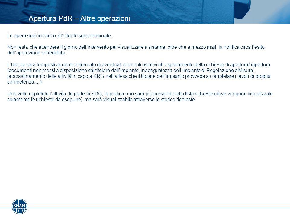 Apertura PdR – Altre operazioni Le operazioni in carico all'Utente sono terminate.