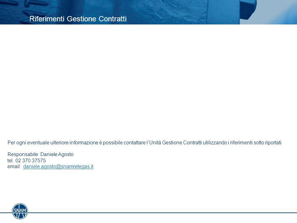 Per ogni eventuale ulteriore informazione è possibile contattare l'Unità Gestione Contratti utilizzando i riferimenti sotto riportati Responsabile: Daniele Agosto tel.