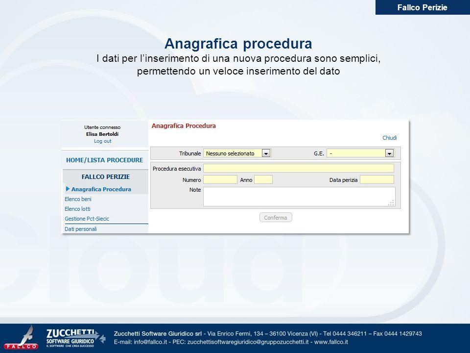Anagrafica procedura I dati per l'inserimento di una nuova procedura sono semplici, permettendo un veloce inserimento del dato Fallco Perizie