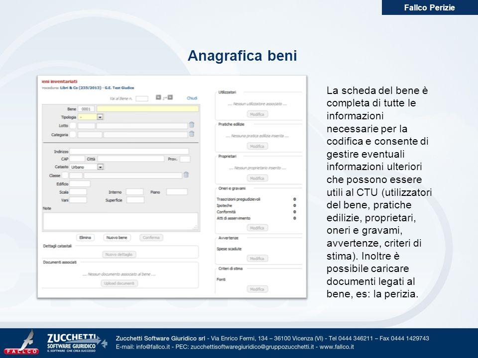 Anagrafica beni Fallco Perizie La scheda del bene è completa di tutte le informazioni necessarie per la codifica e consente di gestire eventuali infor