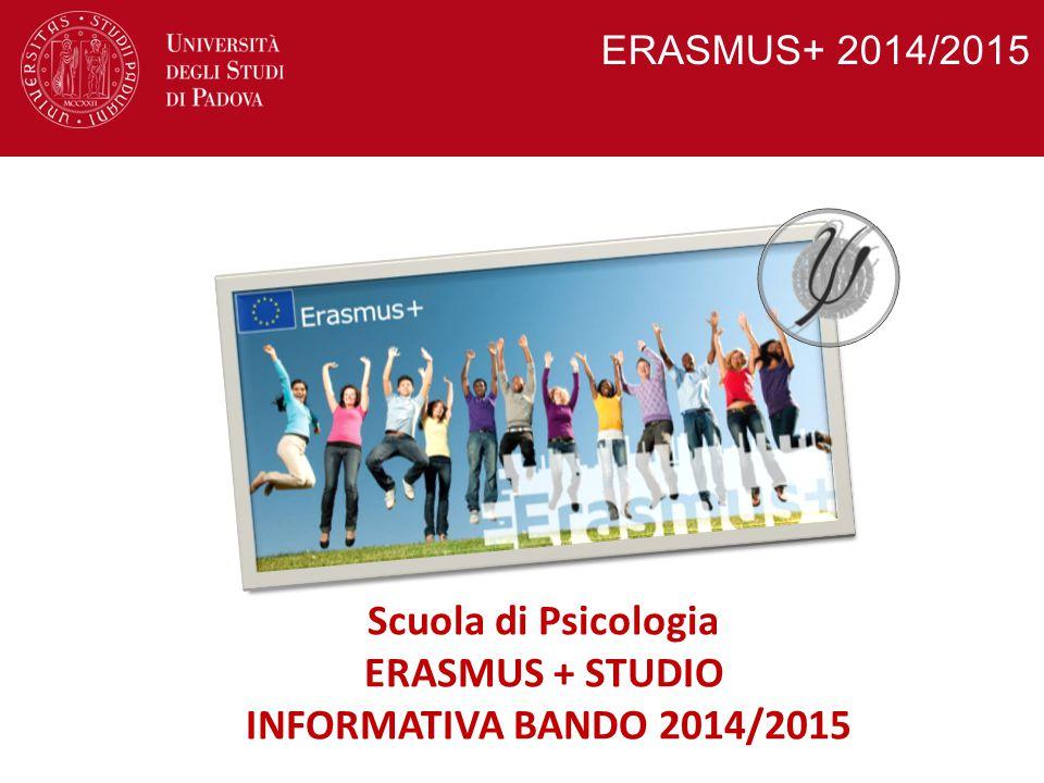 ERASMUS+ 2014/2015 Scuola di Psicologia ERASMUS + STUDIO INFORMATIVA BANDO 2014/2015