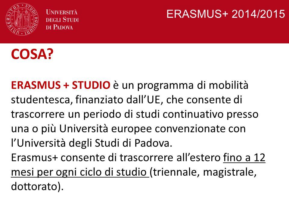 ERASMUS+ 2014/2015 COSA? ERASMUS + STUDIO è un programma di mobilità studentesca, finanziato dall'UE, che consente di trascorrere un periodo di studi