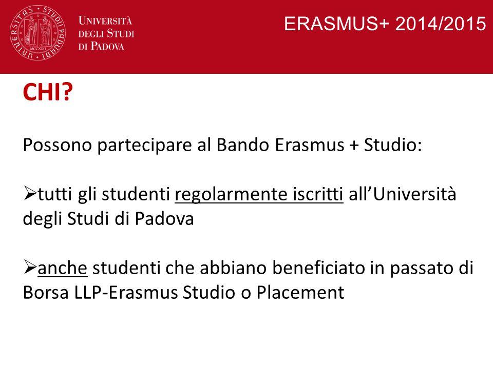 ERASMUS+ 2014/2015 CHI? Possono partecipare al Bando Erasmus + Studio:  tutti gli studenti regolarmente iscritti all'Università degli Studi di Padova