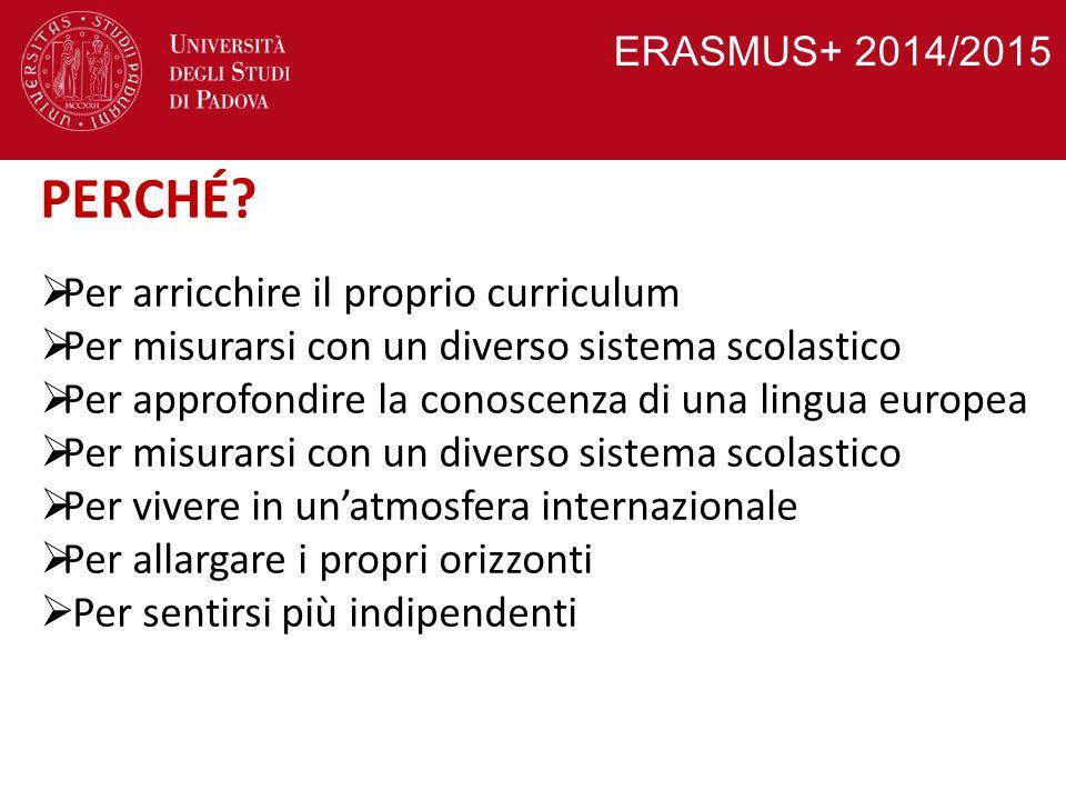 ERASMUS+ 2014/2015 PERCHÉ?  Per arricchire il proprio curriculum  Per misurarsi con un diverso sistema scolastico  Per approfondire la conoscenza d
