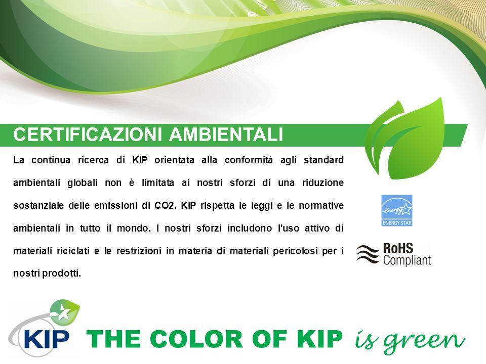 THE COLOR OF KIP is green CERTIFICAZIONI AMBIENTALI La continua ricerca di KIP orientata alla conformità agli standard ambientali globali non è limita