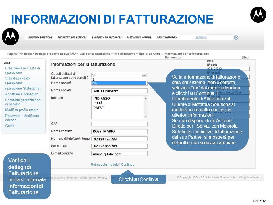 INFORMAZIONI DI FATTURAZIONE PAGE 12 Verifichi i dettagli di Fatturazione nella schermata Informazioni di Fatturazione. Se la informazione di fatturaz