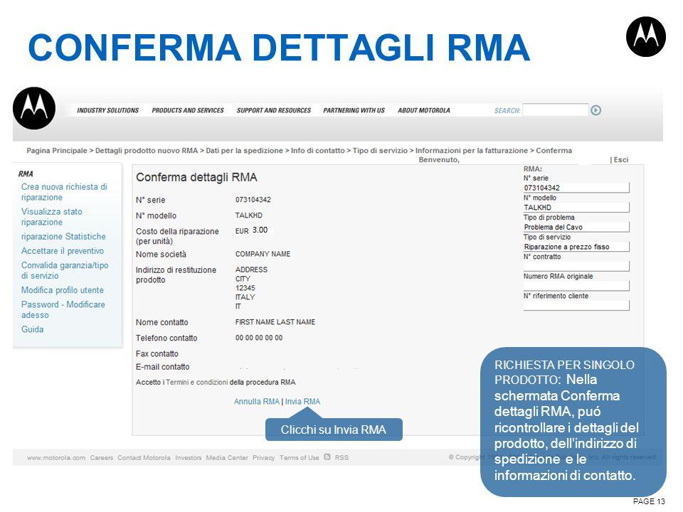 CONFERMA DETTAGLI RMA PAGE 13 RICHIESTA PER SINGOLO PRODOTTO : Nella schermata Conferma dettagli RMA, puó ricontrollare i dettagli del prodotto, dell'