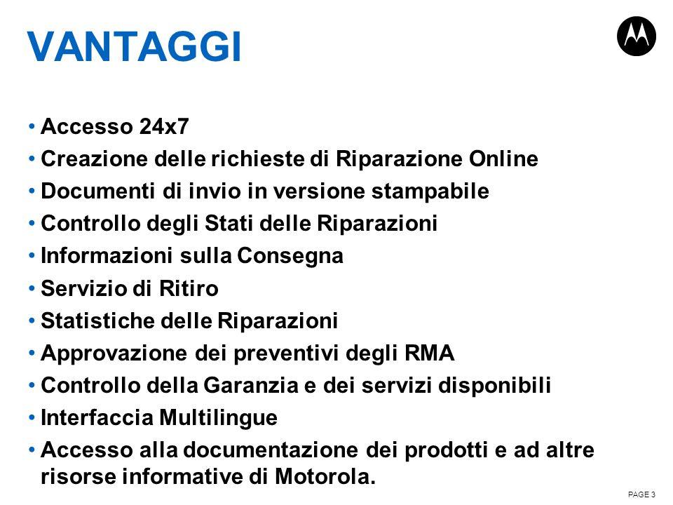 VANTAGGI Accesso 24x7 Creazione delle richieste di Riparazione Online Documenti di invio in versione stampabile Controllo degli Stati delle Riparazion