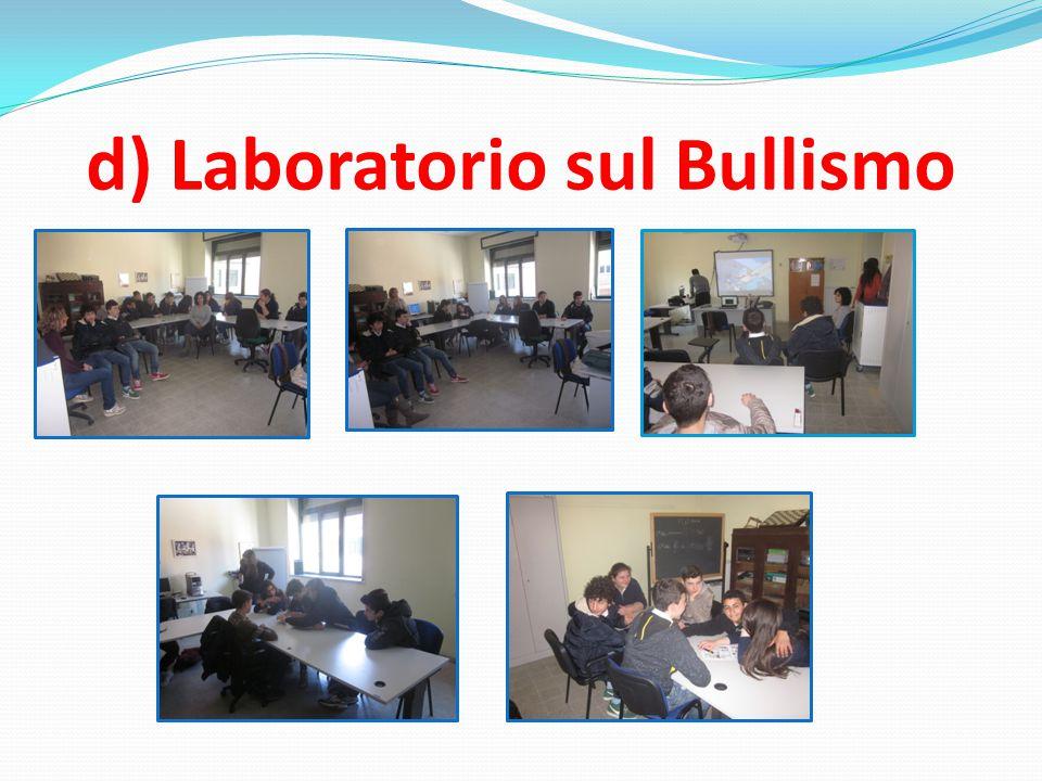 d) Laboratorio sul Bullismo