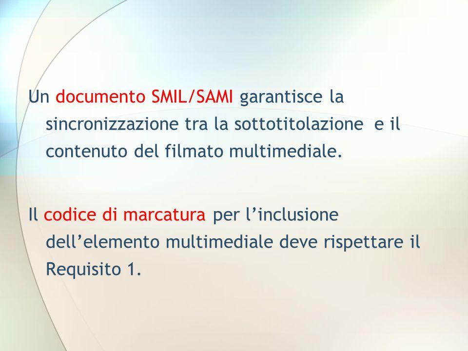 Un documento SMIL/SAMI garantisce la sincronizzazione tra la sottotitolazione e il contenuto del filmato multimediale.