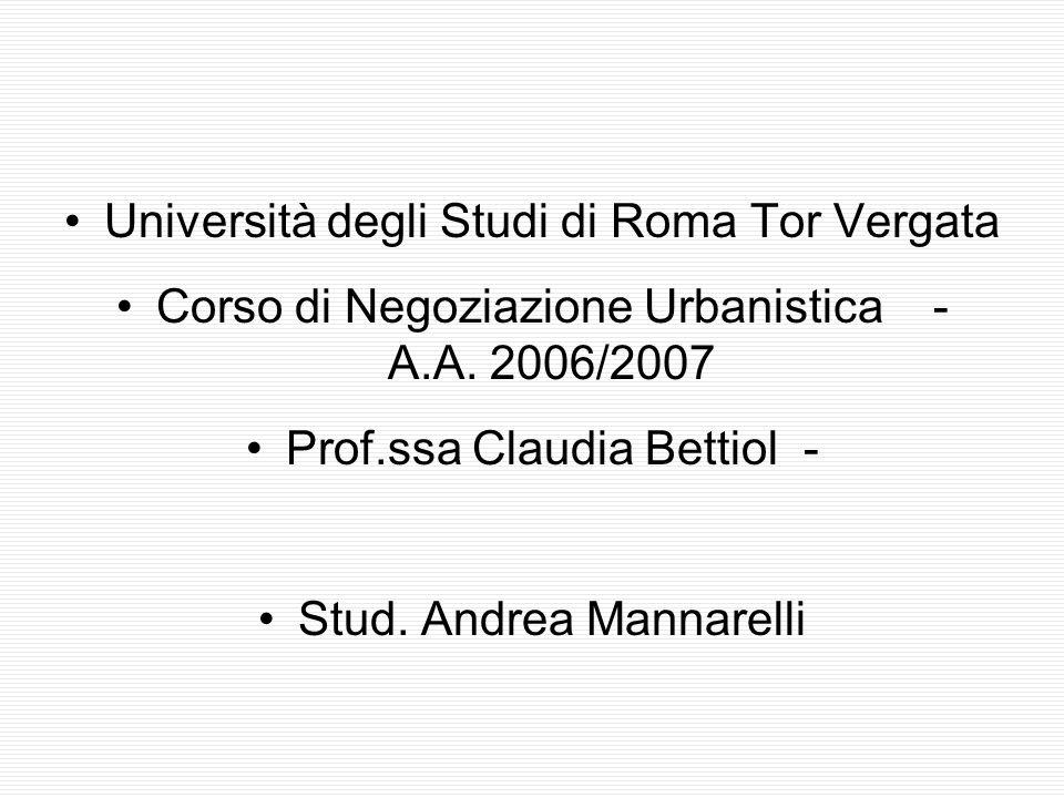 Università degli Studi di Roma Tor Vergata Corso di Negoziazione Urbanistica - A.A.