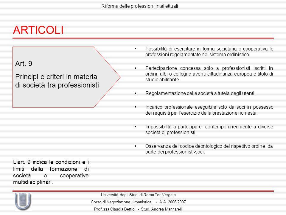 Art. 9 Principi e criteri in materia di società tra professionisti L'art.