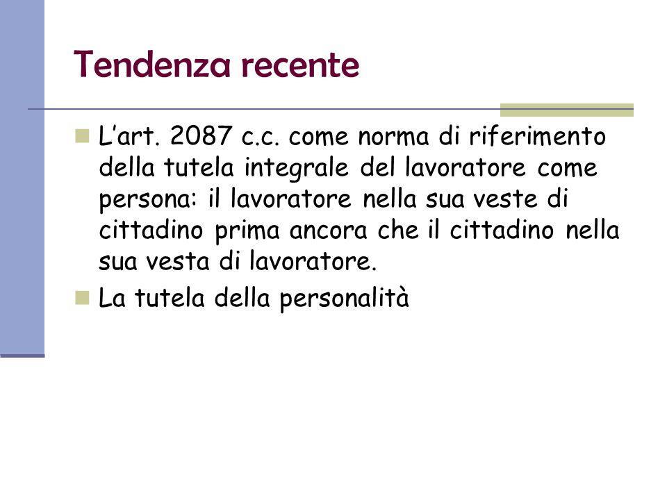 Tendenza recente L'art. 2087 c.c.