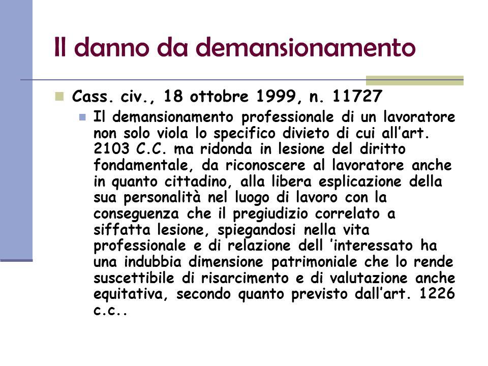 Il danno da demansionamento Cass. civ., 18 ottobre 1999, n.