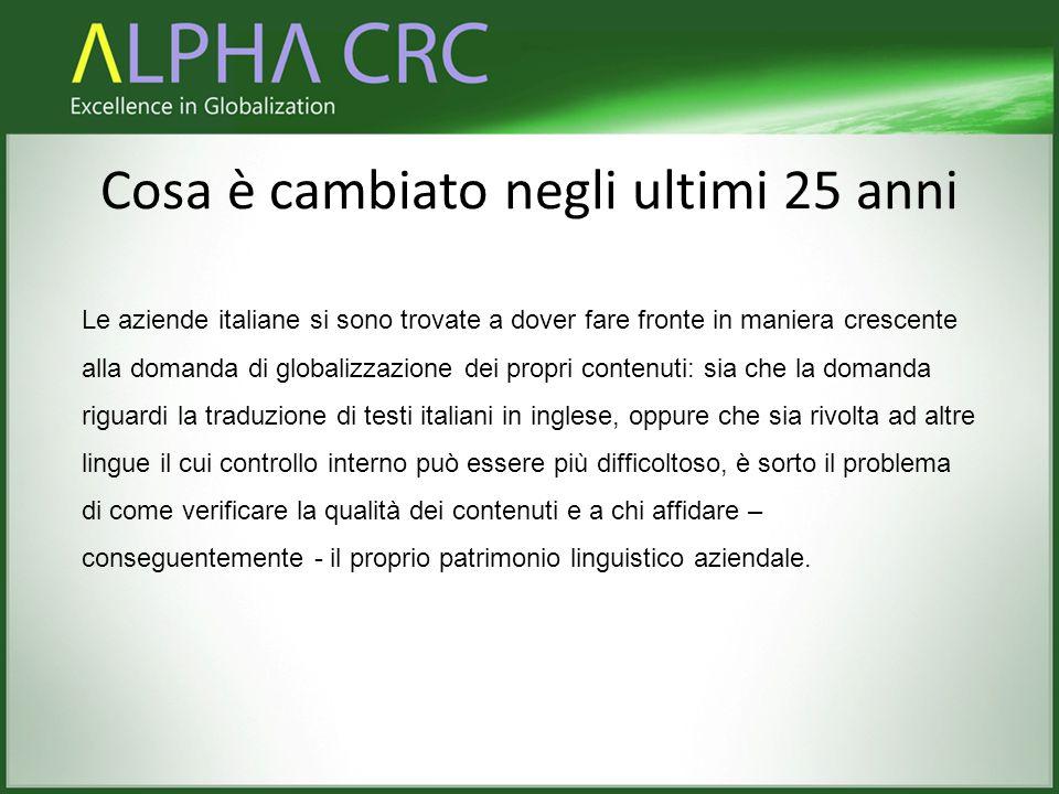 Cosa è cambiato negli ultimi 25 anni Le aziende italiane si sono trovate a dover fare fronte in maniera crescente alla domanda di globalizzazione dei
