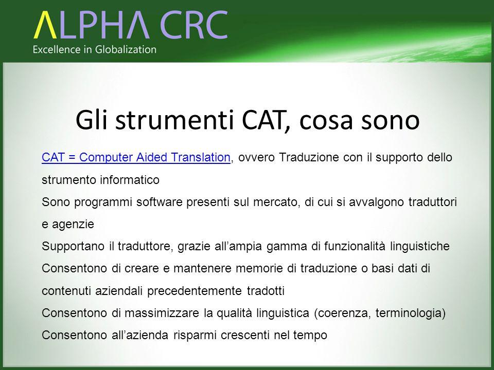 Gli strumenti CAT, cosa sono CAT = Computer Aided TranslationCAT = Computer Aided Translation, ovvero Traduzione con il supporto dello strumento infor