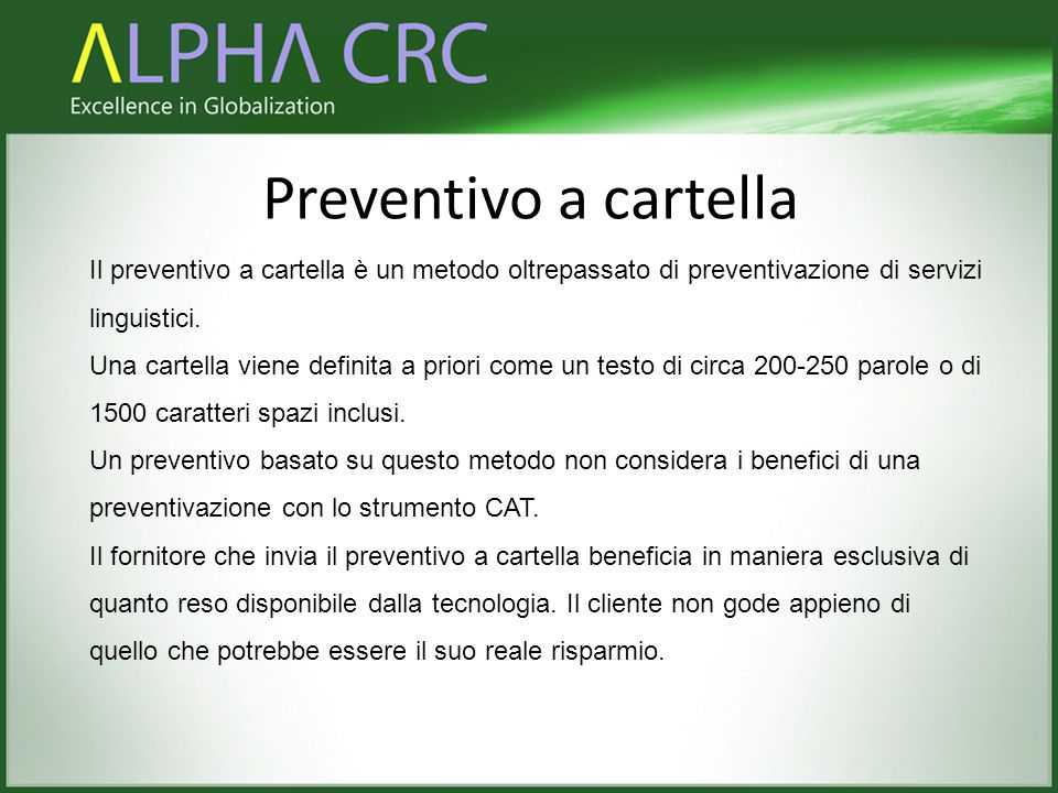 Preventivo a cartella Il preventivo a cartella è un metodo oltrepassato di preventivazione di servizi linguistici.