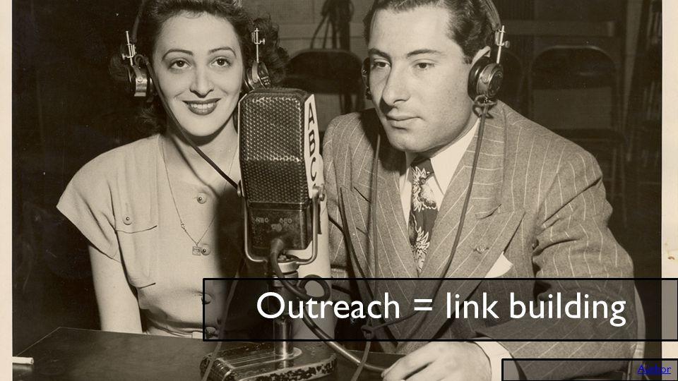 Outreach = link building Author