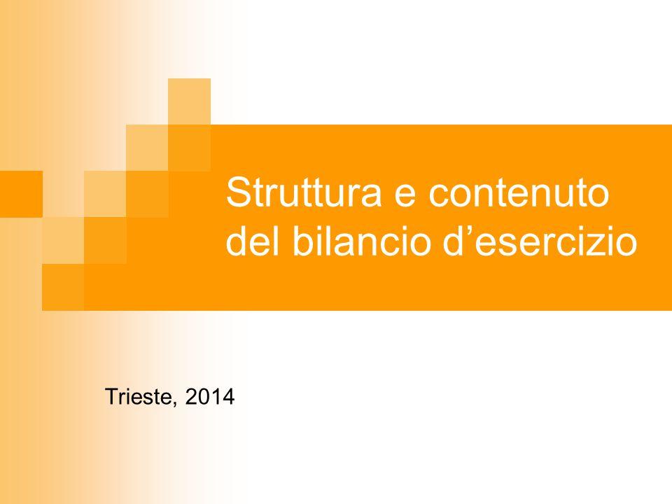 Struttura e contenuto del bilancio d'esercizio Trieste, 2014