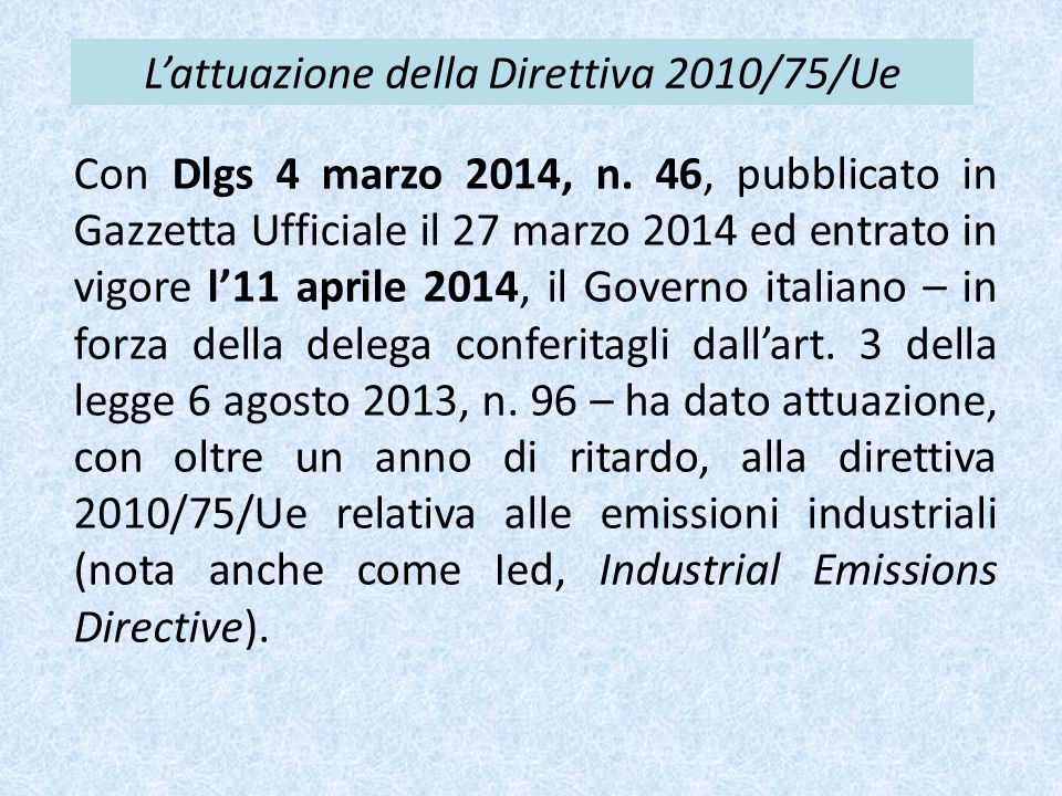 L'attuazione della Direttiva 2010/75/Ue Con Dlgs 4 marzo 2014, n. 46, pubblicato in Gazzetta Ufficiale il 27 marzo 2014 ed entrato in vigore l'11 apri