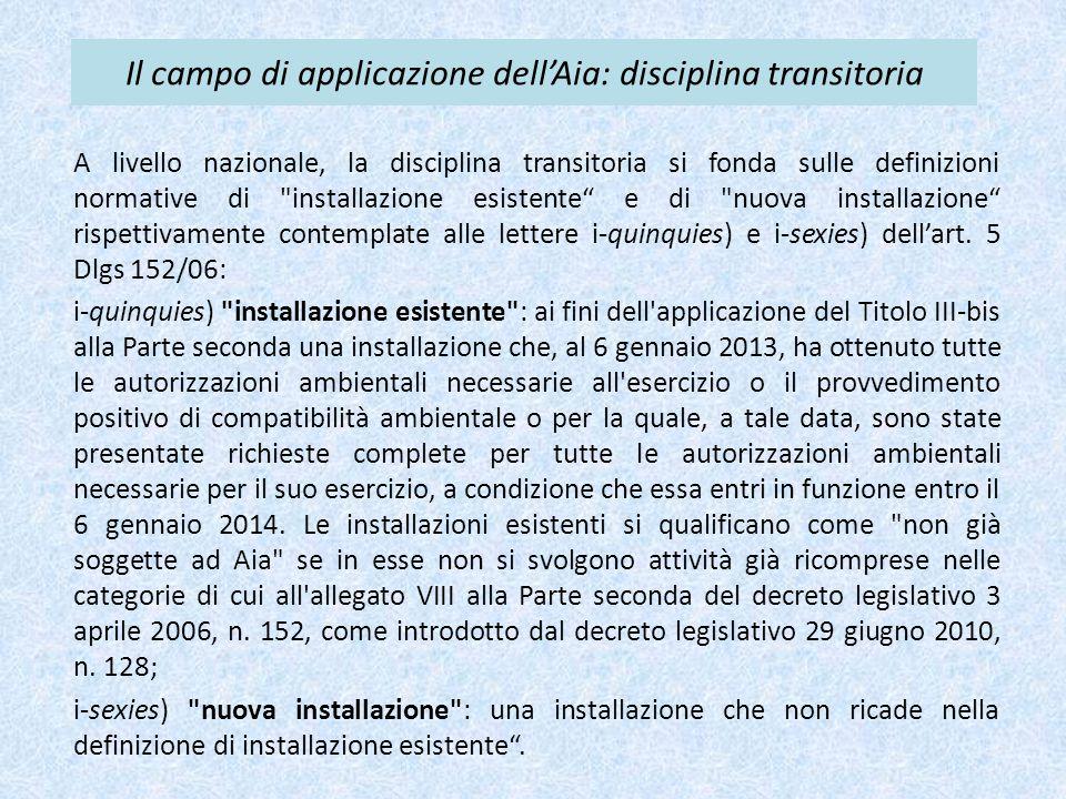 Il campo di applicazione dell'Aia: disciplina transitoria A livello nazionale, la disciplina transitoria si fonda sulle definizioni normative di