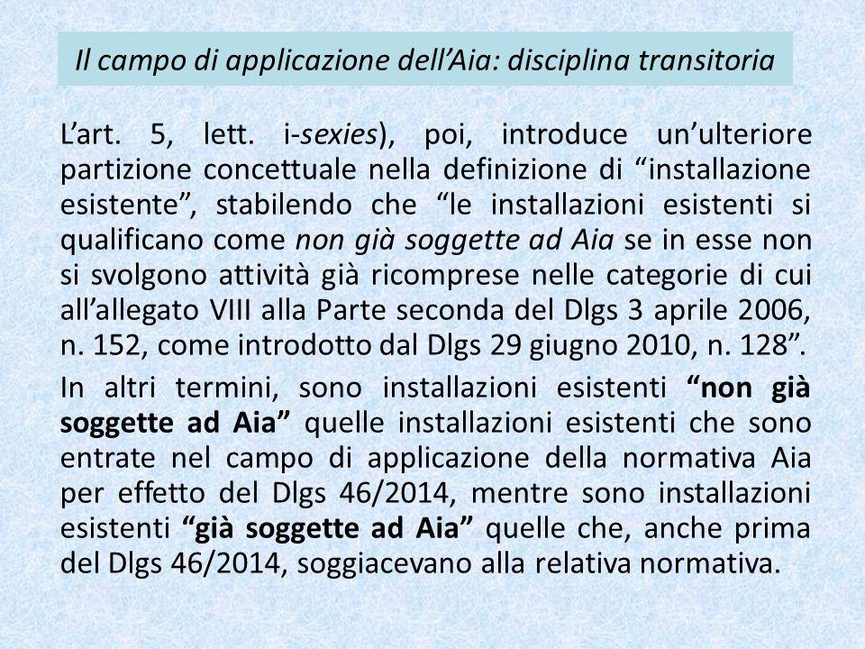 Il campo di applicazione dell'Aia: disciplina transitoria L'art. 5, lett. i-sexies), poi, introduce un'ulteriore partizione concettuale nella definizi