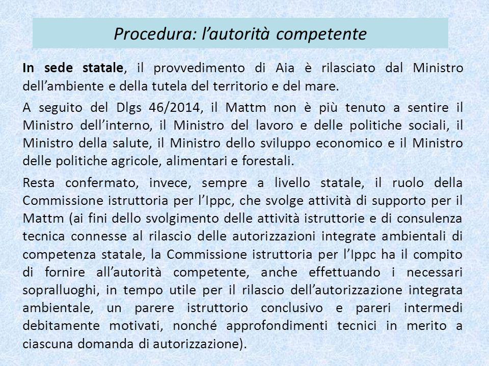 Procedura: l'autorità competente In sede statale, il provvedimento di Aia è rilasciato dal Ministro dell'ambiente e della tutela del territorio e del mare.