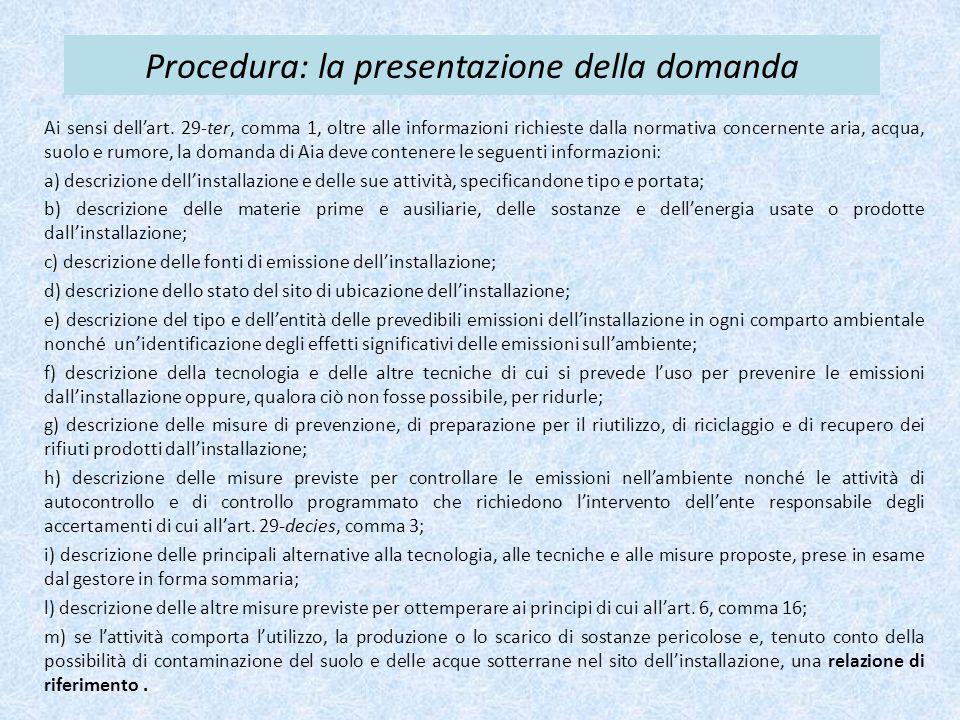 Procedura: la presentazione della domanda Ai sensi dell'art. 29-ter, comma 1, oltre alle informazioni richieste dalla normativa concernente aria, acqu