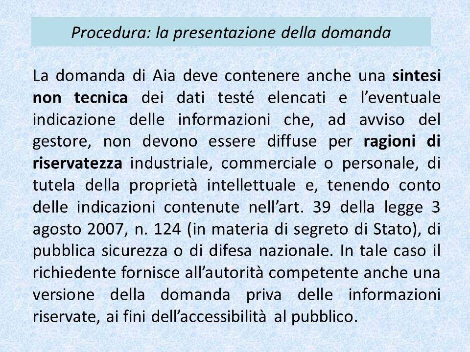 Procedura: la presentazione della domanda La domanda di Aia deve contenere anche una sintesi non tecnica dei dati testé elencati e l'eventuale indicaz