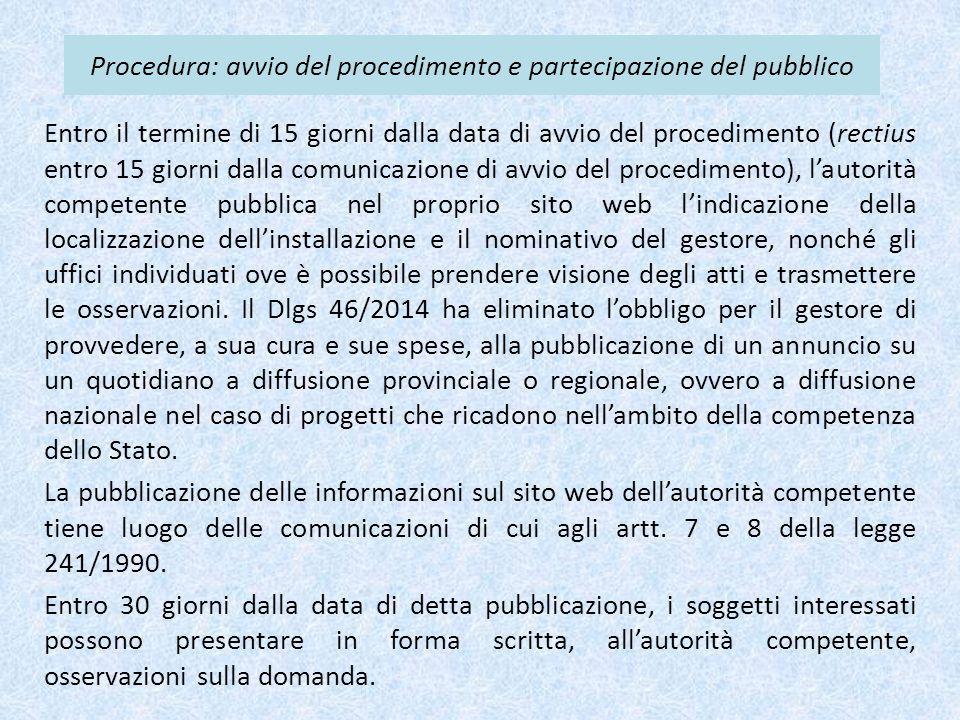Procedura: avvio del procedimento e partecipazione del pubblico Entro il termine di 15 giorni dalla data di avvio del procedimento (rectius entro 15 g