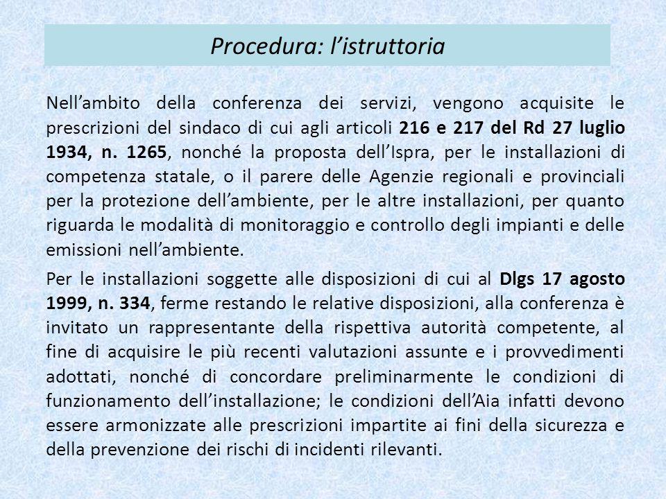 Procedura: l'istruttoria Nell'ambito della conferenza dei servizi, vengono acquisite le prescrizioni del sindaco di cui agli articoli 216 e 217 del Rd