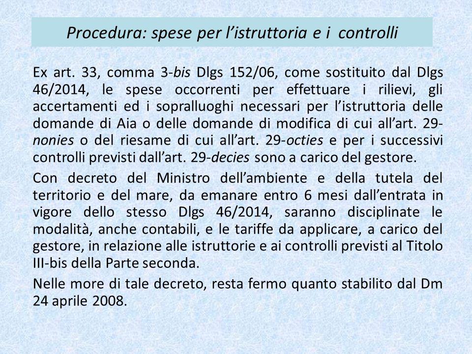 Procedura: spese per l'istruttoria e i controlli Ex art. 33, comma 3-bis Dlgs 152/06, come sostituito dal Dlgs 46/2014, le spese occorrenti per effett