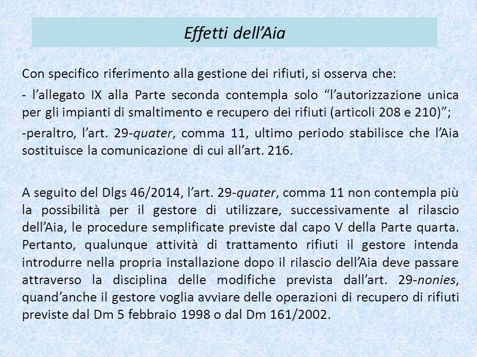 """Effetti dell'Aia Con specifico riferimento alla gestione dei rifiuti, si osserva che: - l'allegato IX alla Parte seconda contempla solo """"l'autorizzazi"""
