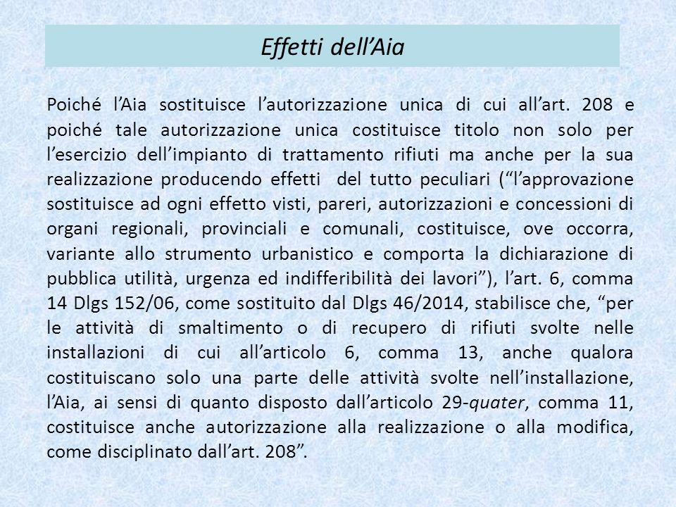 Effetti dell'Aia Poiché l'Aia sostituisce l'autorizzazione unica di cui all'art. 208 e poiché tale autorizzazione unica costituisce titolo non solo pe