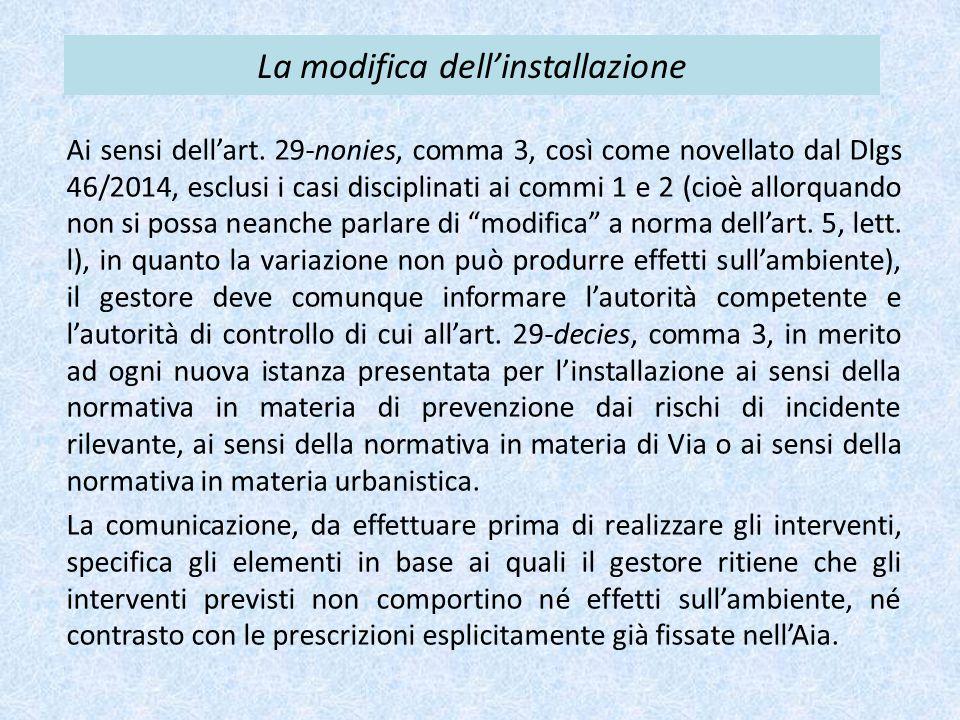 La modifica dell'installazione Ai sensi dell'art. 29-nonies, comma 3, così come novellato dal Dlgs 46/2014, esclusi i casi disciplinati ai commi 1 e 2