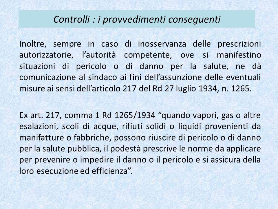 Controlli : i provvedimenti conseguenti Inoltre, sempre in caso di inosservanza delle prescrizioni autorizzatorie, l'autorità competente, ove si manif