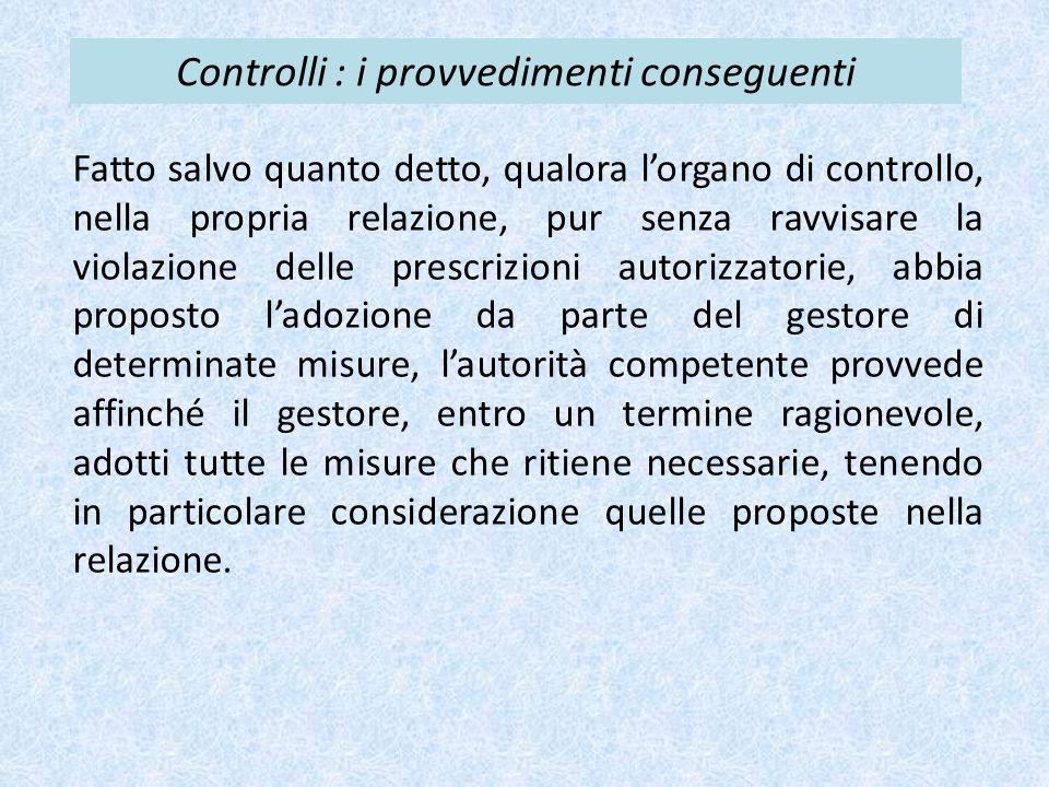 Controlli : i provvedimenti conseguenti Fatto salvo quanto detto, qualora l'organo di controllo, nella propria relazione, pur senza ravvisare la viola