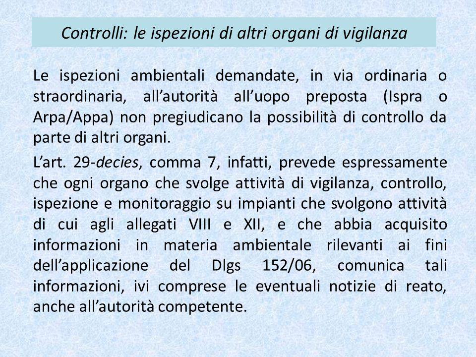 Controlli: le ispezioni di altri organi di vigilanza Le ispezioni ambientali demandate, in via ordinaria o straordinaria, all'autorità all'uopo prepos