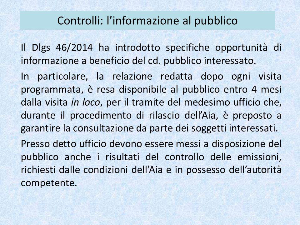 Controlli: l'informazione al pubblico Il Dlgs 46/2014 ha introdotto specifiche opportunità di informazione a beneficio del cd.